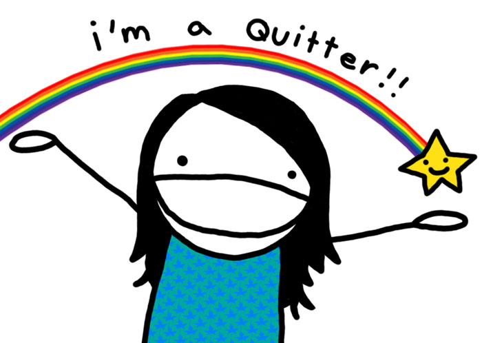 I'm A Quitter