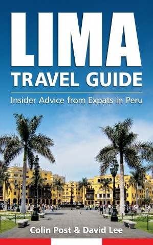 Lima Travel Guide Insider Advice from Expats in Peru