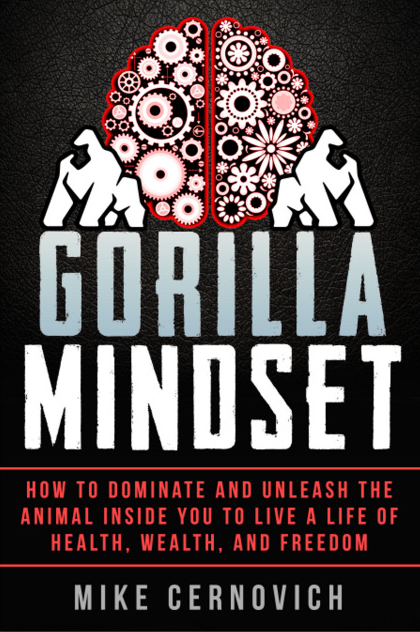 Gorilla Mindset by Mike Cernovich